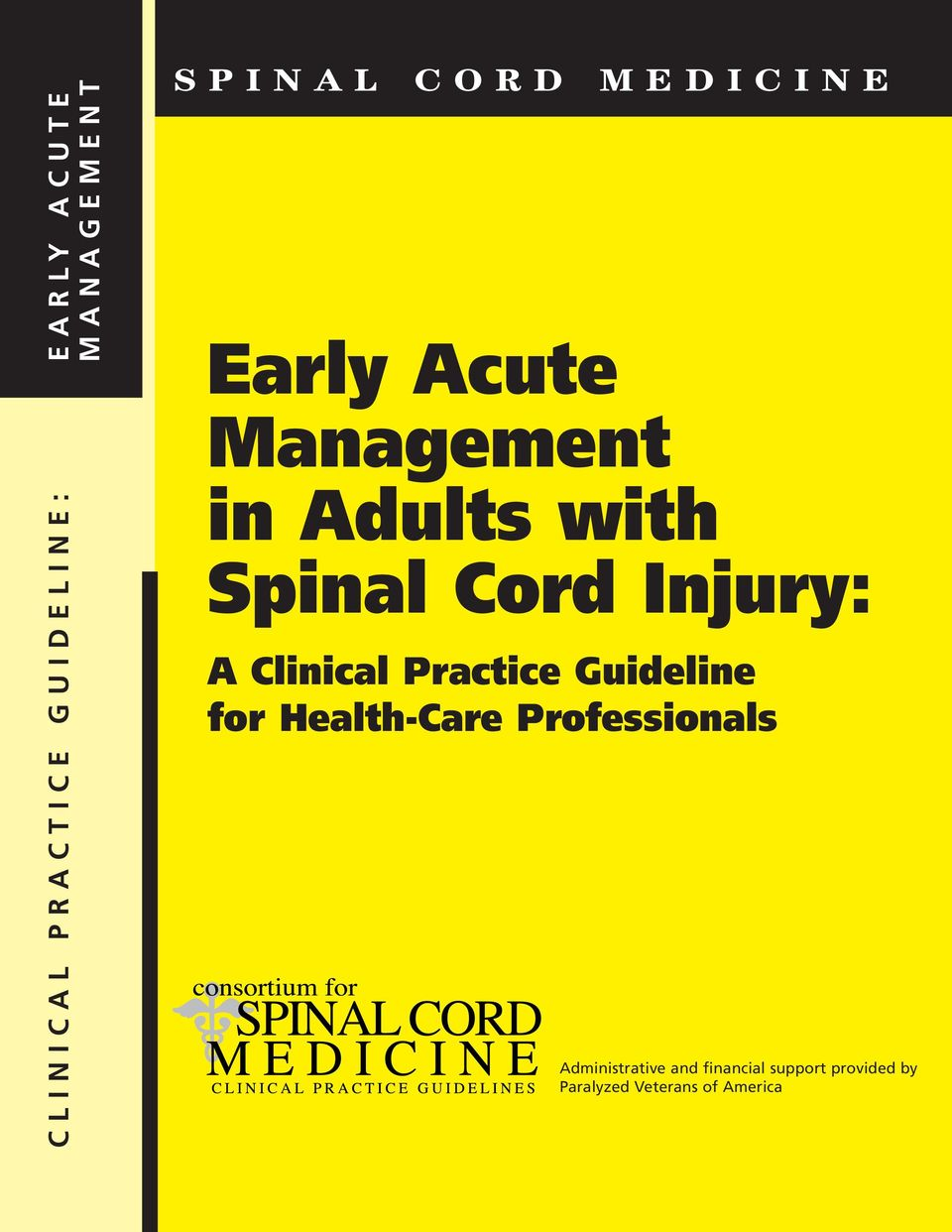 with Spinal Cord Injury: A Clinical Practice Guideline for Health-Care