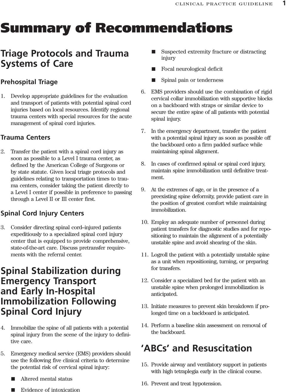 Identify regional trauma centers with special resources for the acute management of spinal cord injuries. Trauma Centers 2.
