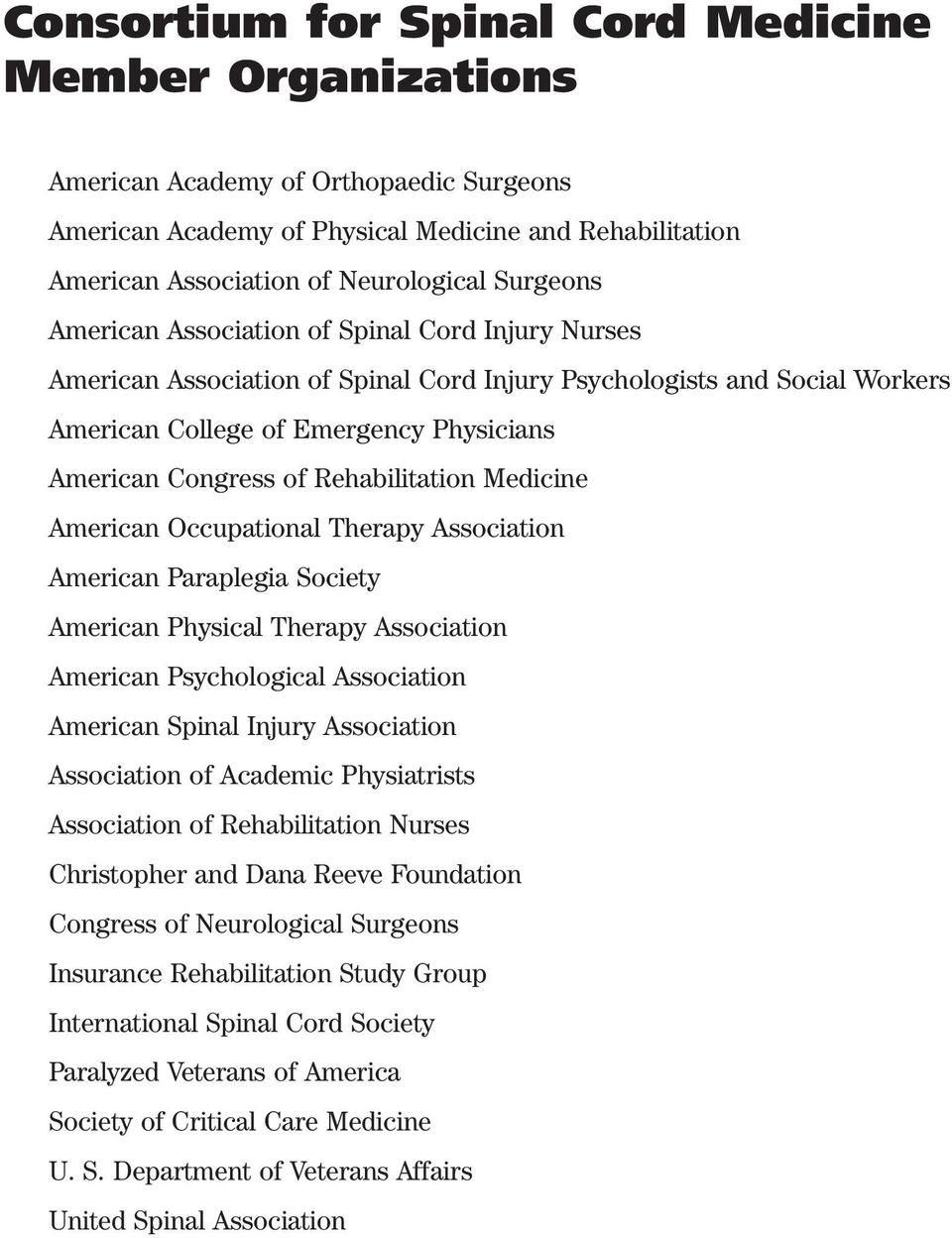 Rehabilitation Medicine American Occupational Therapy Association American Paraplegia Society American Physical Therapy Association American Psychological Association American Spinal Injury