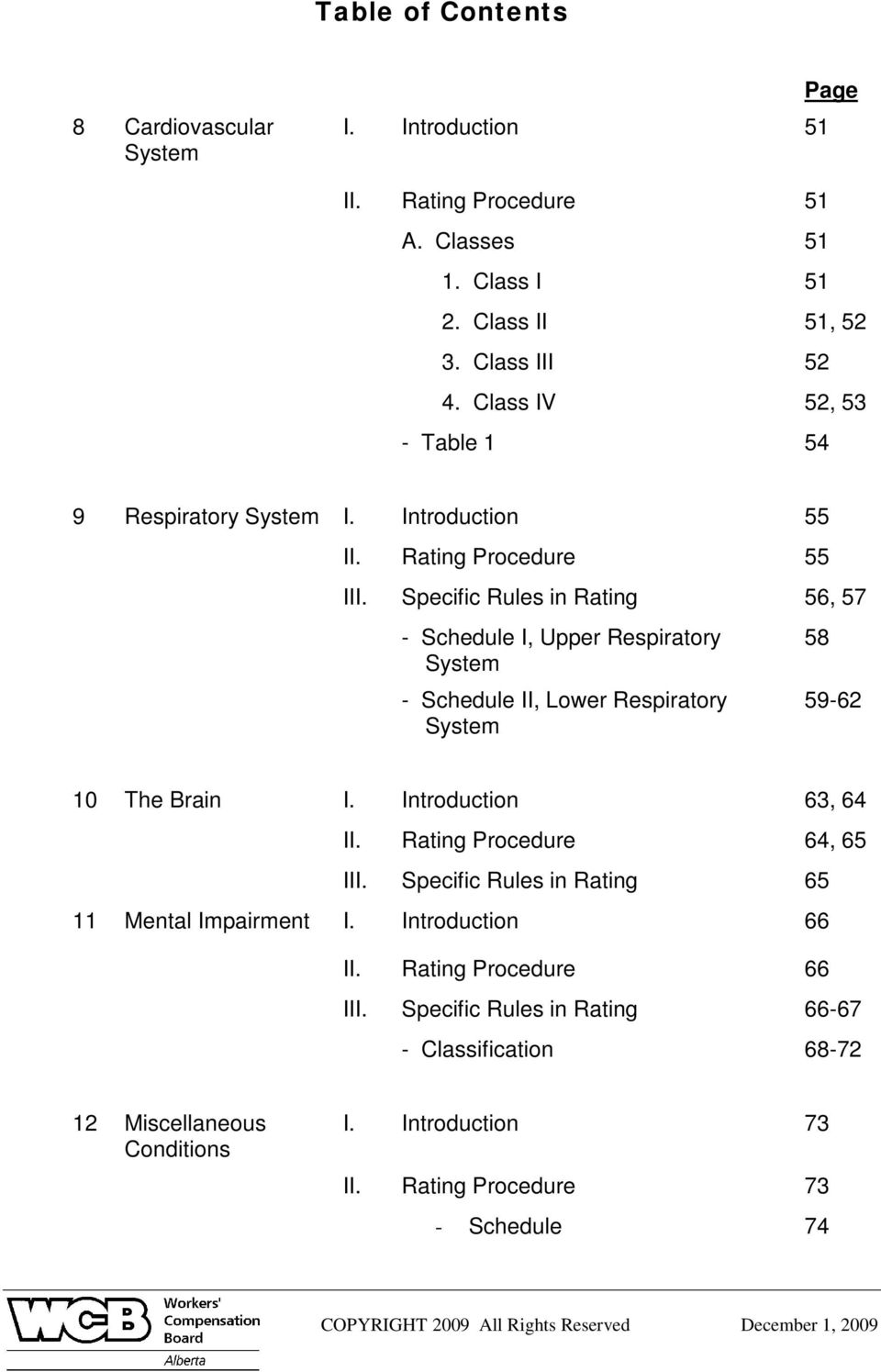 Specific Rules in Rating 56, 57 - Schedule I, Upper Respiratory System - Schedule II, Lower Respiratory System 58 59-62 10 The Brain I. Introduction 63, 64 II.