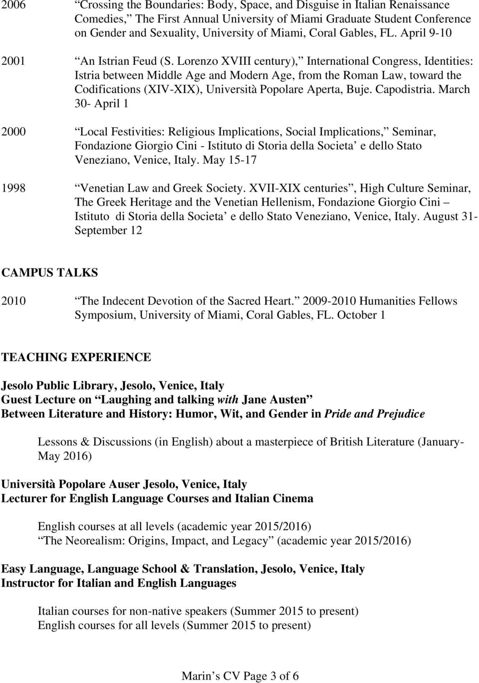 Lorenzo XVIII century), International Congress, Identities: Istria between Middle Age and Modern Age, from the Roman Law, toward the Codifications (XIV-XIX), Università Popolare Aperta, Buje.