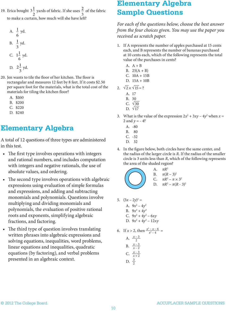 $40 Elementary Algebra A total of questions of three types are administered in this test.