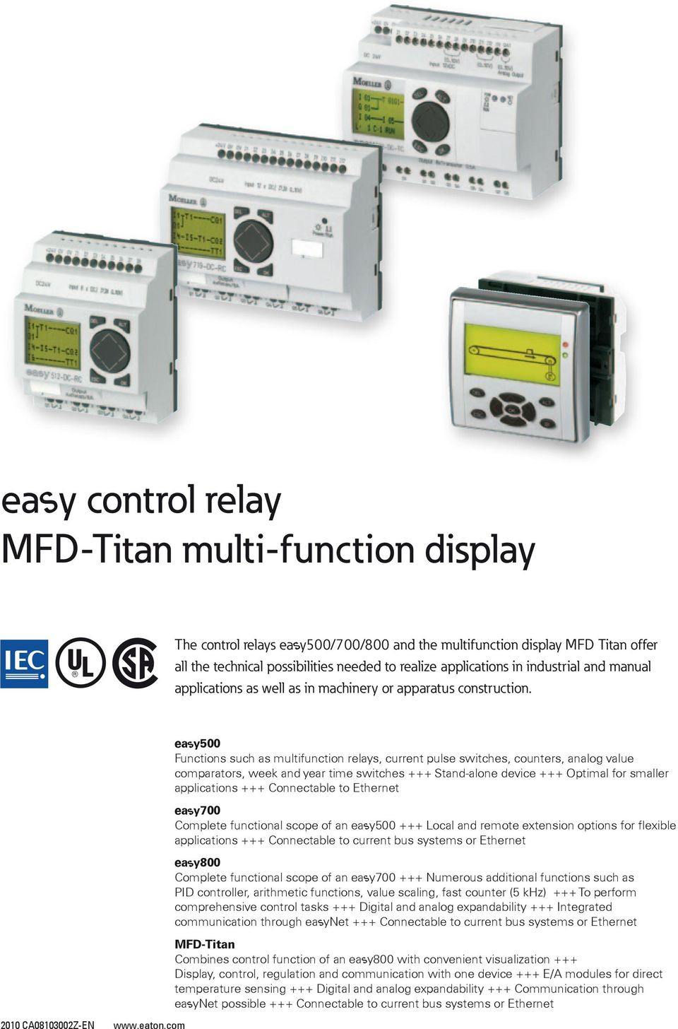 ea y500 Functions such as multifunction relays, current pulse switches, counters, analog value comparators, week and year time switches +++ Stand-alone device +++ Optimal for smaller applications +++