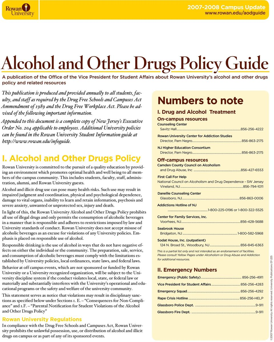 This publication is produced and provided annually to all students, faculty, and staff as required by the Drug Free Schools and Campuses Act Ammendment of 1989 and the Drug Free Workplace Act.