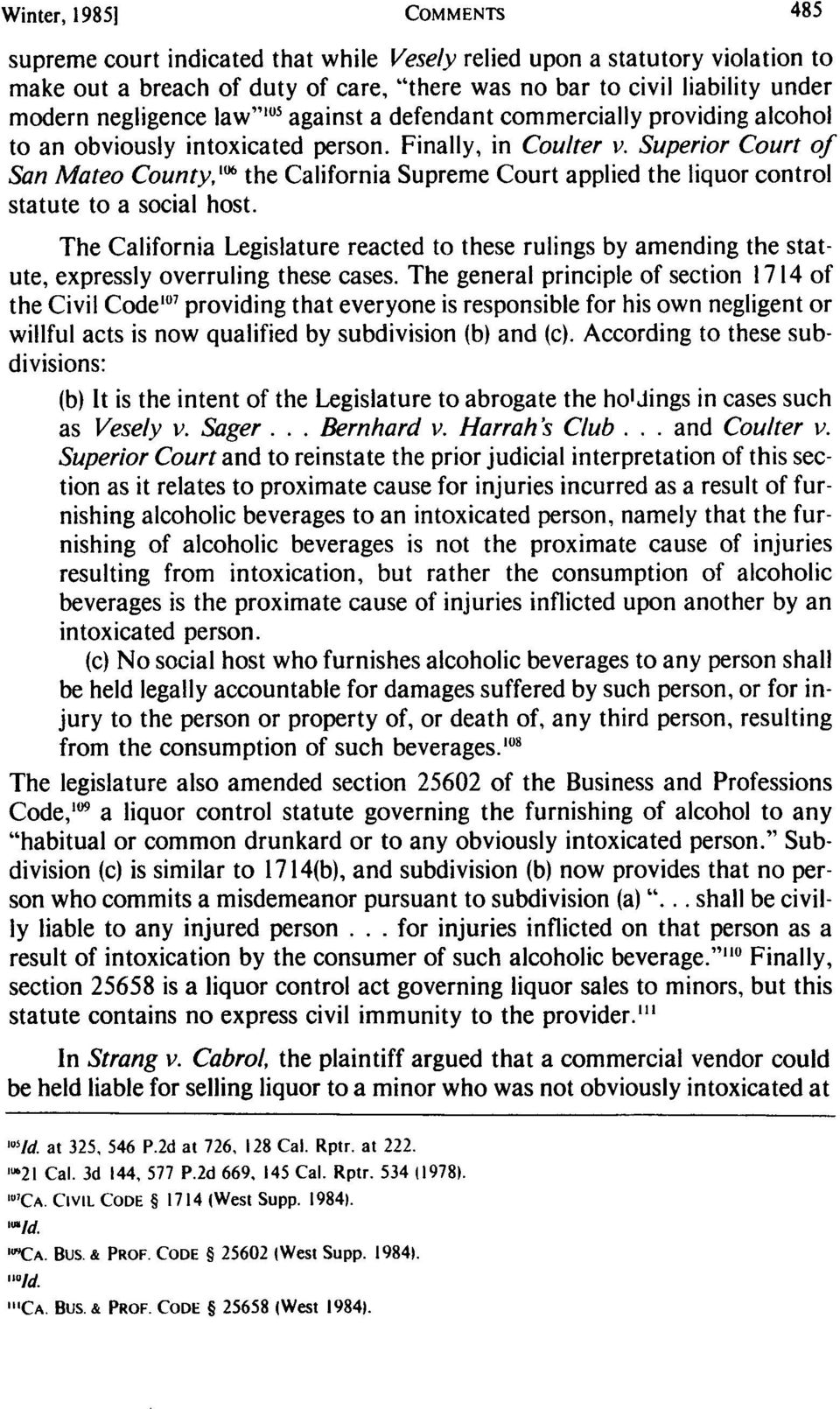 Superior Court of San Mateo County,'I the California Supreme Court applied the liquor control statute to a social host.