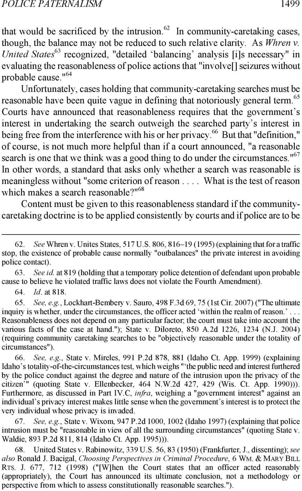 """ 64 Unfortunately, cases holding that community-caretaking searches must be reasonable have been quite vague in defining that notoriously general term."