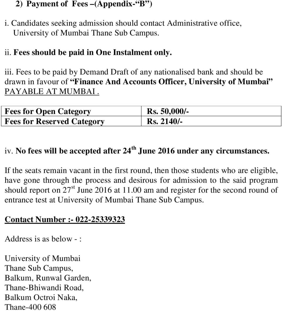 50,000/- Fees for Reserved Category Rs. 2140/- iv. No fees will be accepted after 24 th June 2016 under any circumstances.