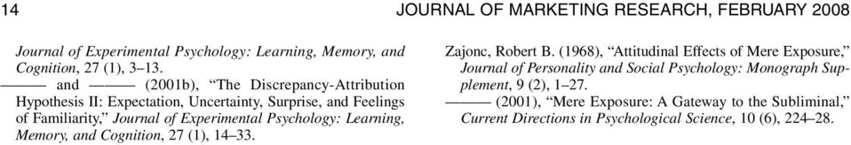 Psychology: Learning, Memory, and Cognition, 27 (1), 14 33. Zajonc, Robert B.