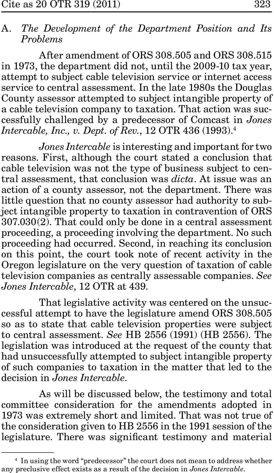 In the late 1980s the Douglas County assessor attempted to subject intangible property of a cable television company to taxation.