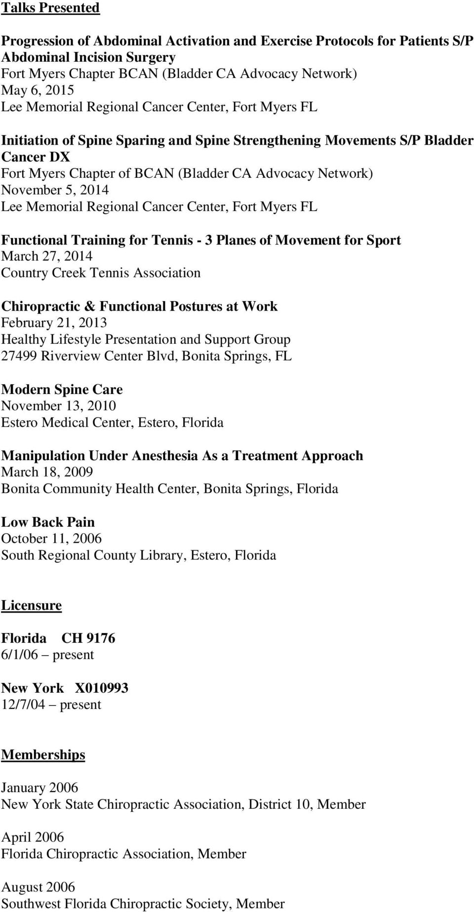 Memorial Regional Cancer Center, Fort Myers FL Functional Training for Tennis - 3 Planes of Movement for Sport March 27, 2014 Country Creek Tennis Association Chiropractic & Functional Postures at