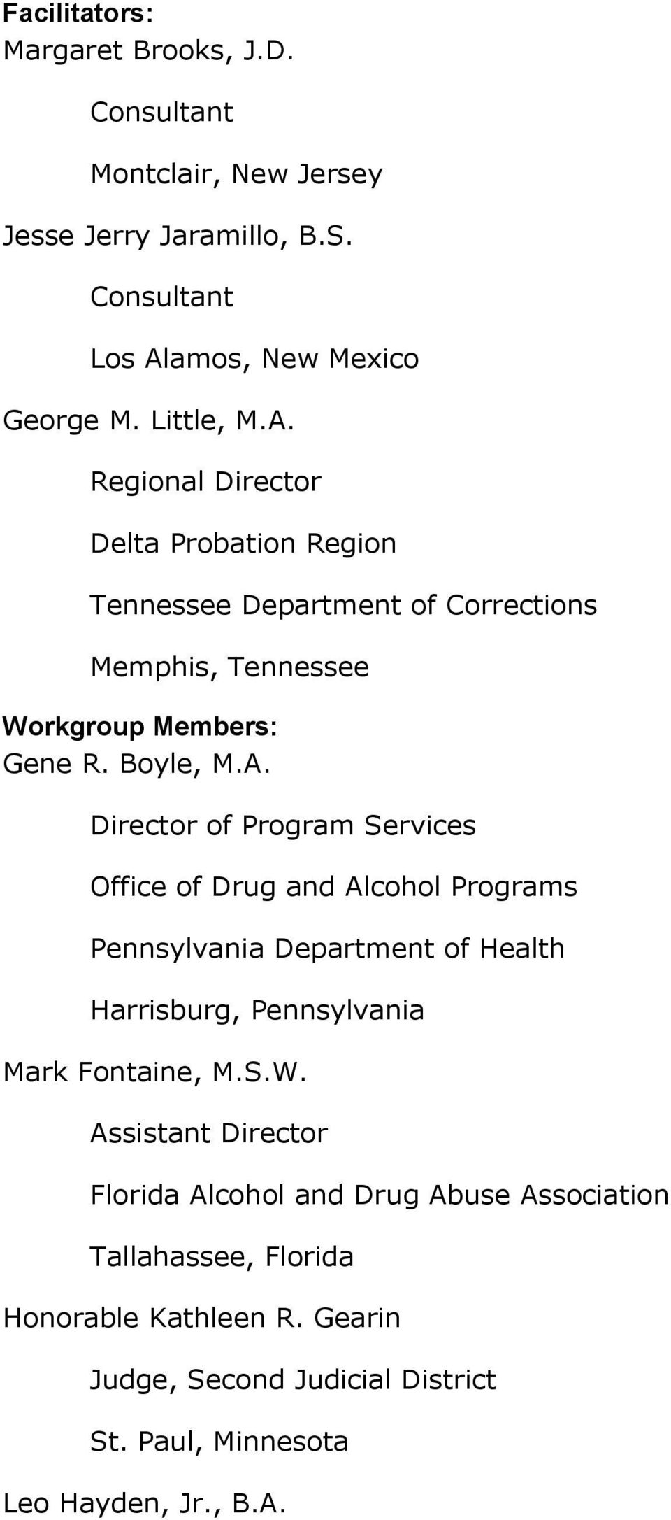 Regional Director Delta Probation Region Tennessee Department of Corrections Memphis, Tennessee Workgroup Members: Gene R. Boyle, M.A.