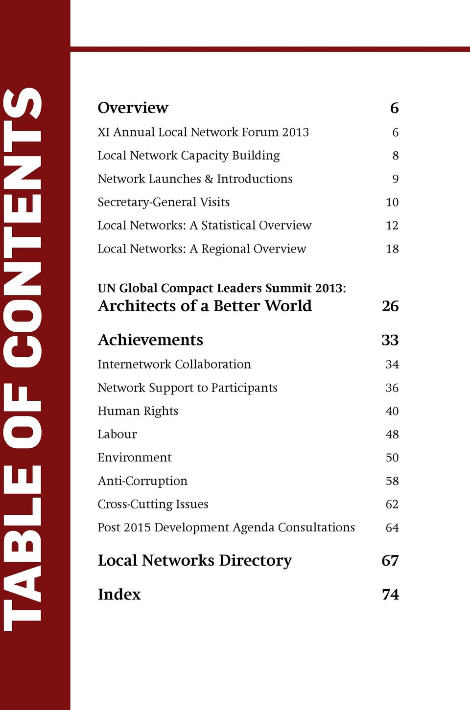 2013: Architects of a Better World 26 Achievements 33 Internetwork Collaboration 34 Network Support to Participants 36 Human Rights 40 Labour