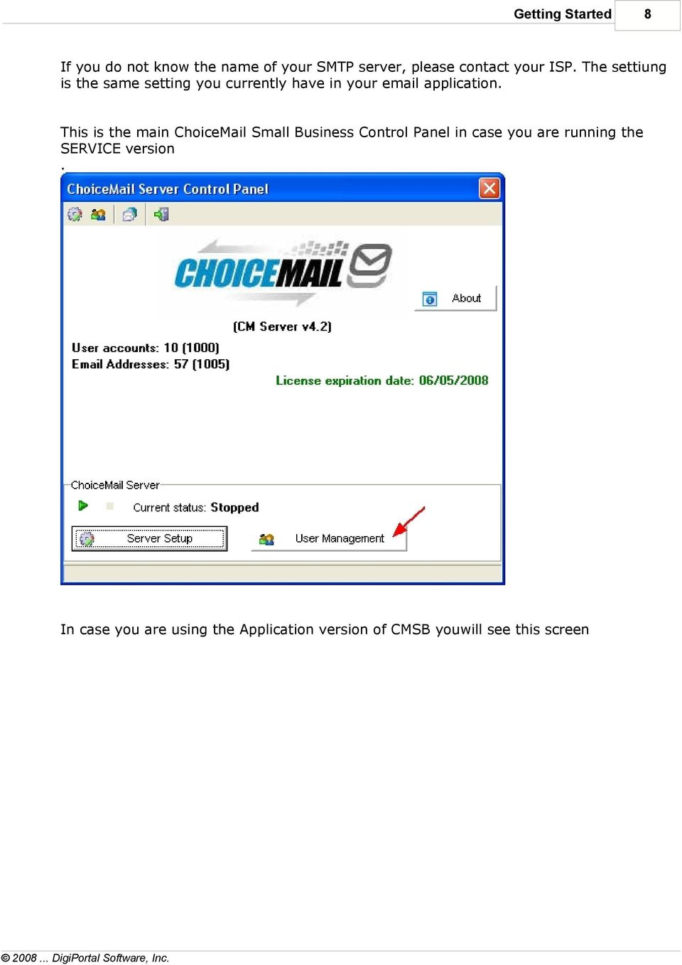This is the main ChoiceMail Small Business Control Panel in case you are running the