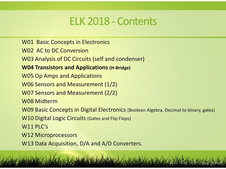 Sensors and Measurement (2/2) W08 Midterm W09 Basic Concepts in Digital Electronics (Boolean Algebra, Decimal to binary,