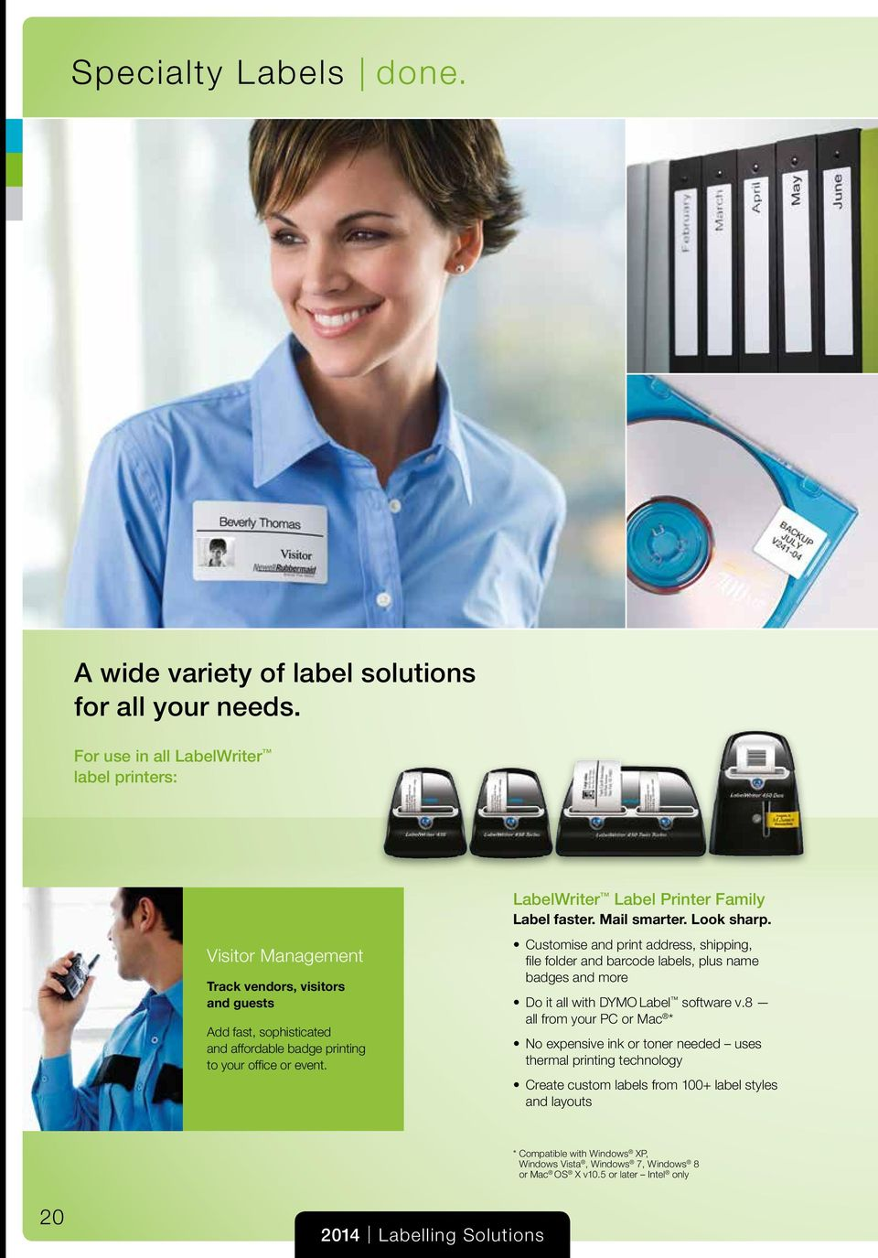 LabelWriter Label Printer Family Label faster. Mail smarter. Look sharp.