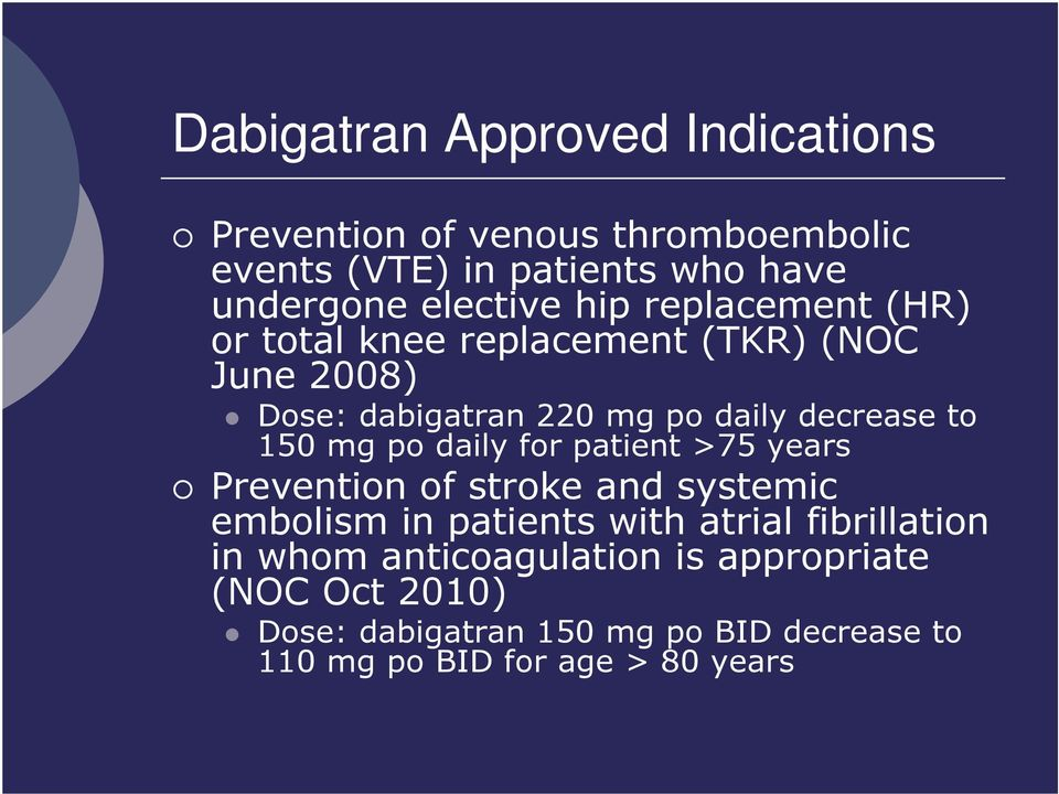 po daily for patient >75 years Prevention of stroke and systemic embolism in patients with atrial fibrillation in whom