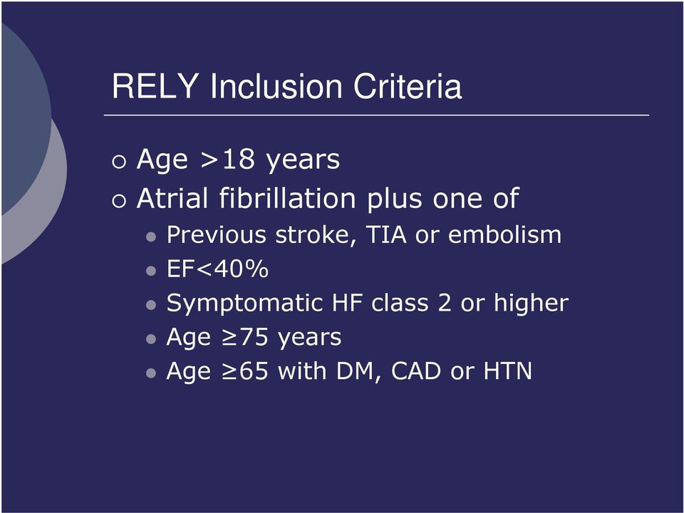 or embolism EF<40% Symptomatic HF class 2 or