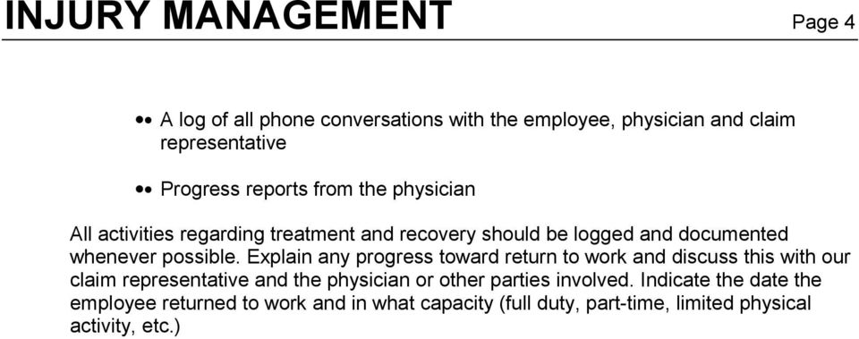 Explain any progress toward return to work and discuss this with our claim representative and the physician or other parties