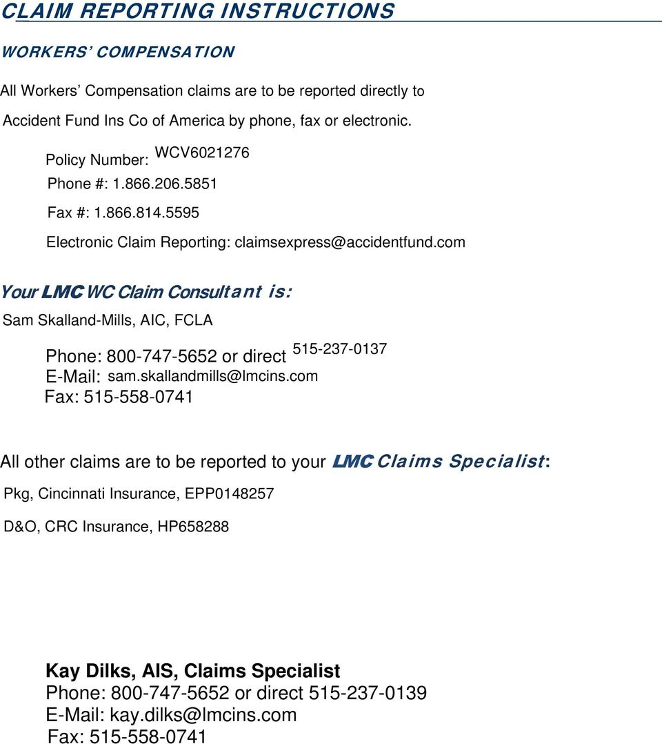 Fax: 515-558-0741 All other claims are to be reported to your LMC Claims Specialist: Kay Dilks, AIS,