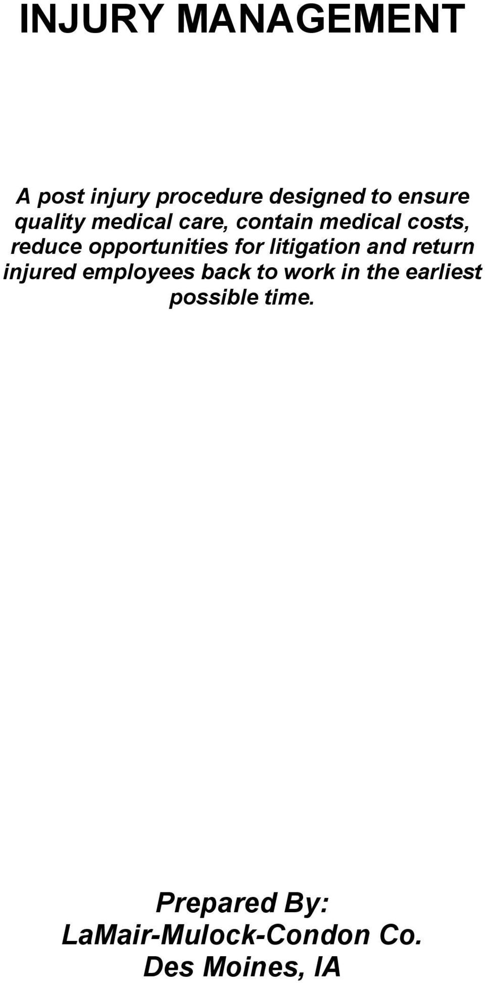 for litigation and return injured employees back to work in the
