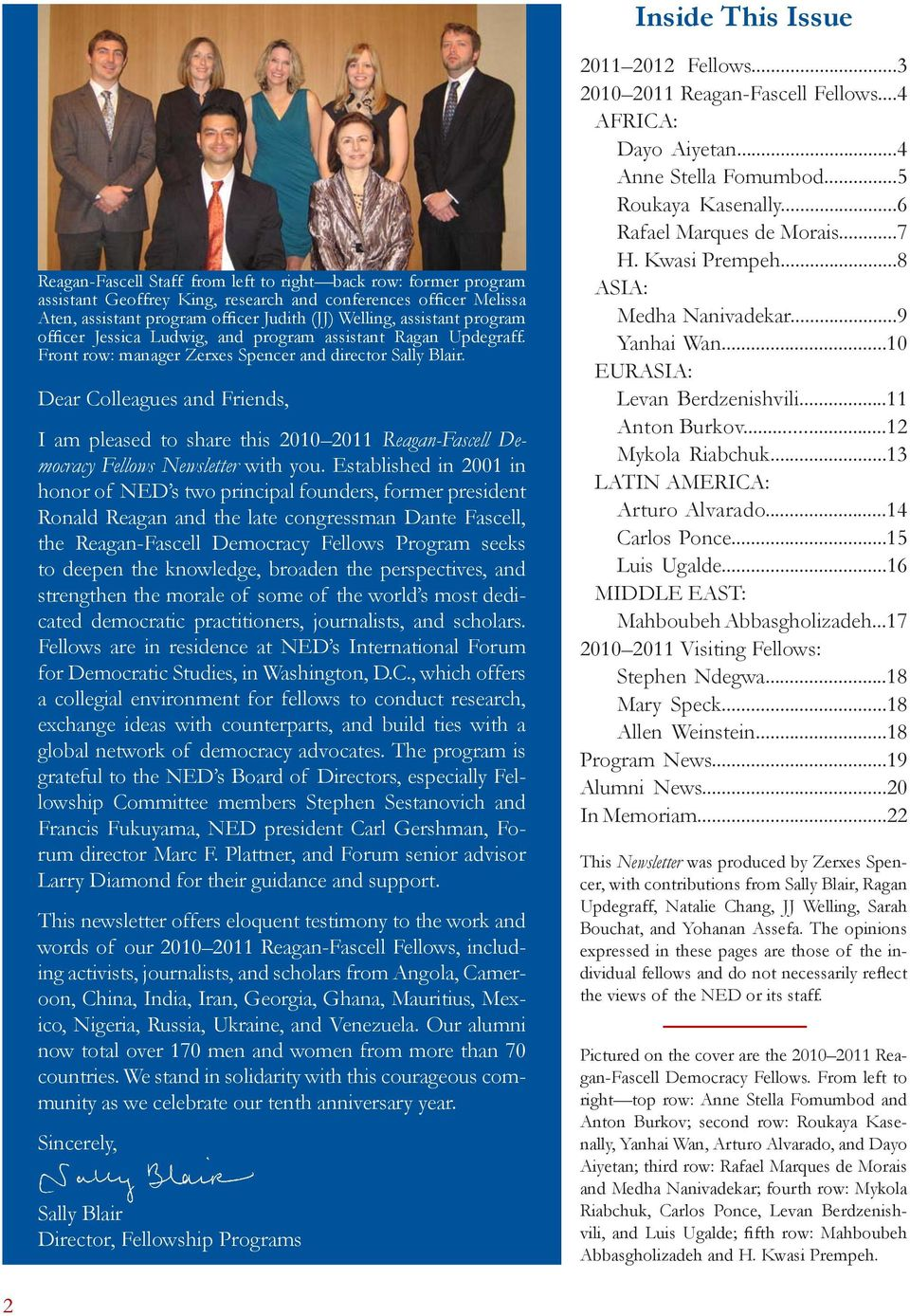 Dear Colleagues and Friends, I am pleased to share this 2010 2011 Reagan-Fascell Democracy Fellows Newsletter with you.
