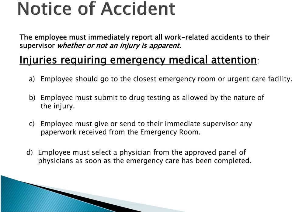b) Employee must submit to drug testing as allowed by the nature of the injury.