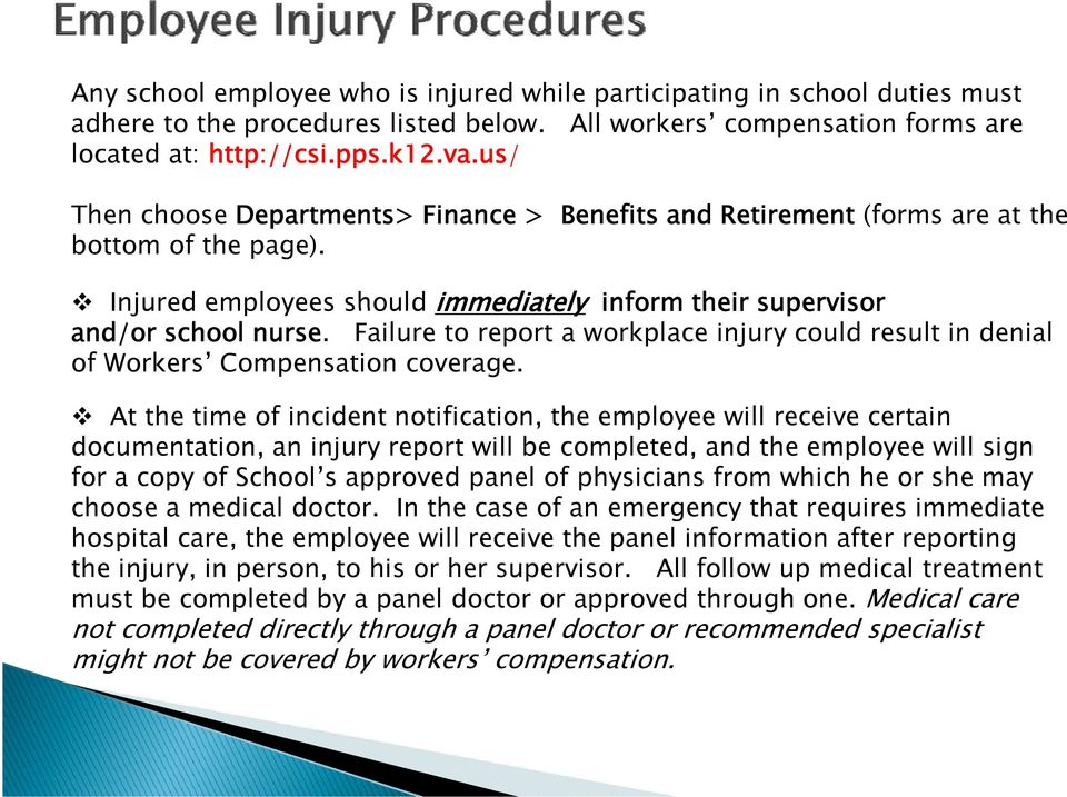 Failure to report a workplace injury could result in denial of Workers Compensation coverage.