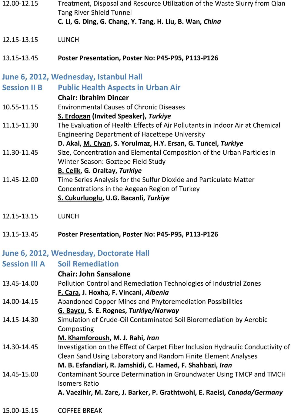 15 Environmental Causes of Chronic Diseases S. Erdogan (Invited Speaker), Turkiye 11.15 11.