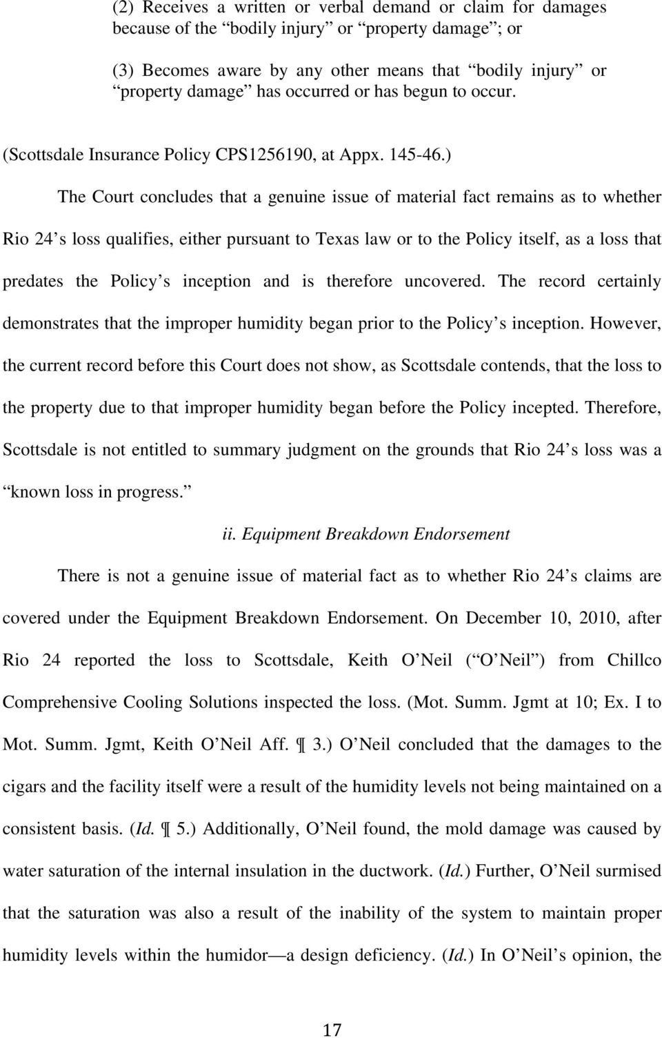 ) The Court concludes that a genuine issue of material fact remains as to whether Rio 24 s loss qualifies, either pursuant to Texas law or to the Policy itself, as a loss that predates the Policy s