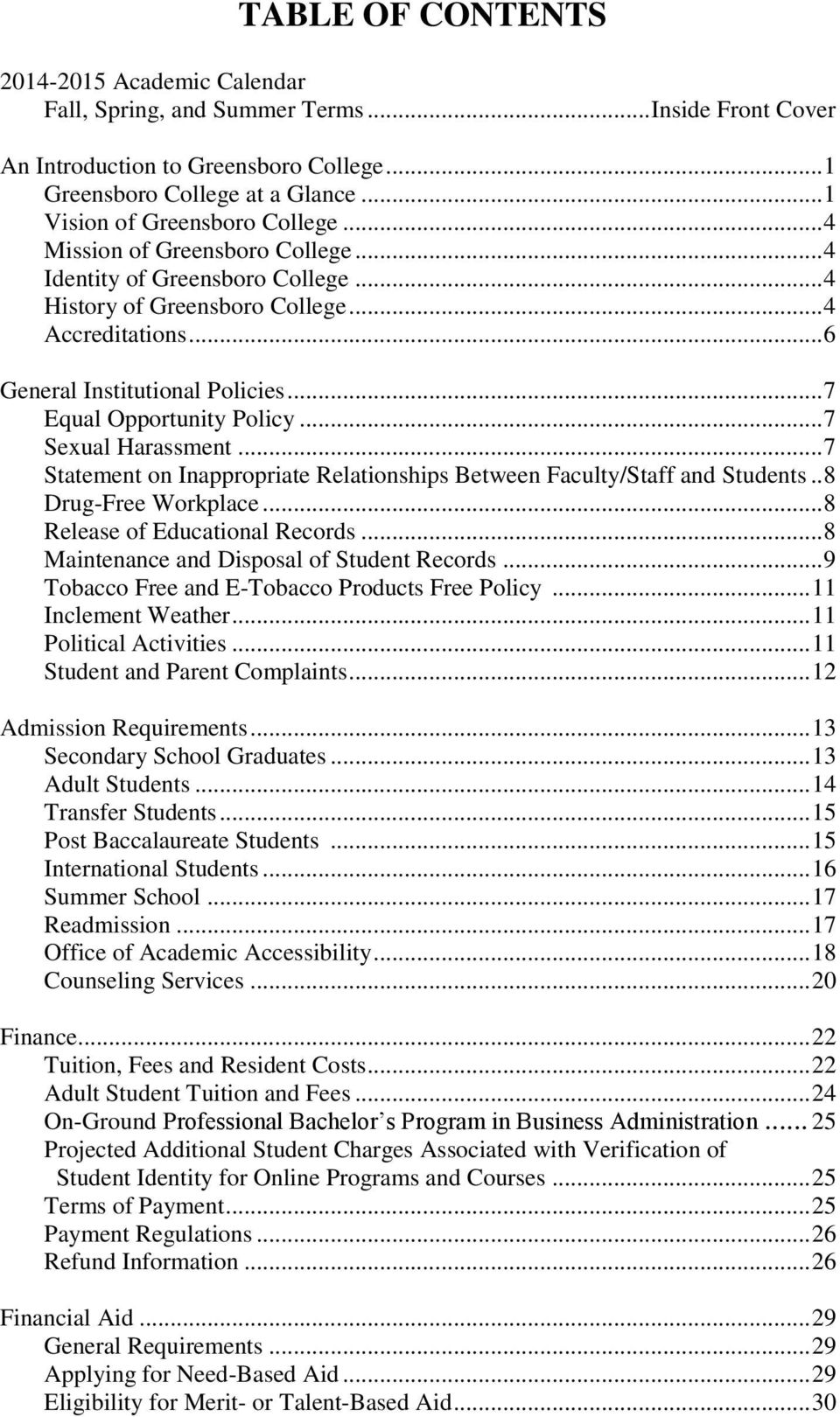 .. 7 Equal Opportunity Policy... 7 Sexual Harassment... 7 Statement on Inappropriate Relationships Between Faculty/Staff and Students.. 8 Drug-Free Workplace... 8 Release of Educational Records.