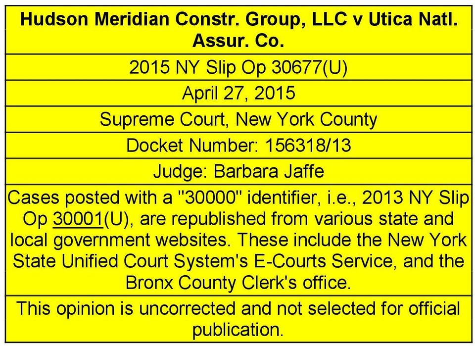 2015 NY Slip Op 30677(U) April 27, 2015 Supreme Court, New York County Docket Number: 156318/13 Judge: Barbara Jaffe Cases