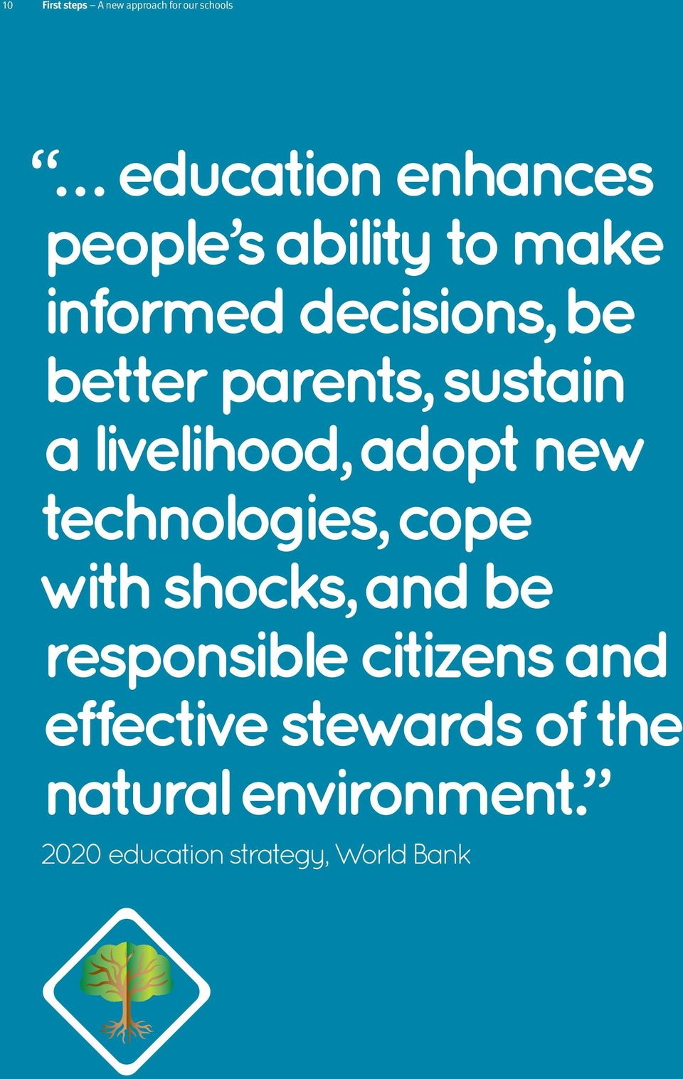 adopt new technologies, cope with shocks, and be responsible citizens and
