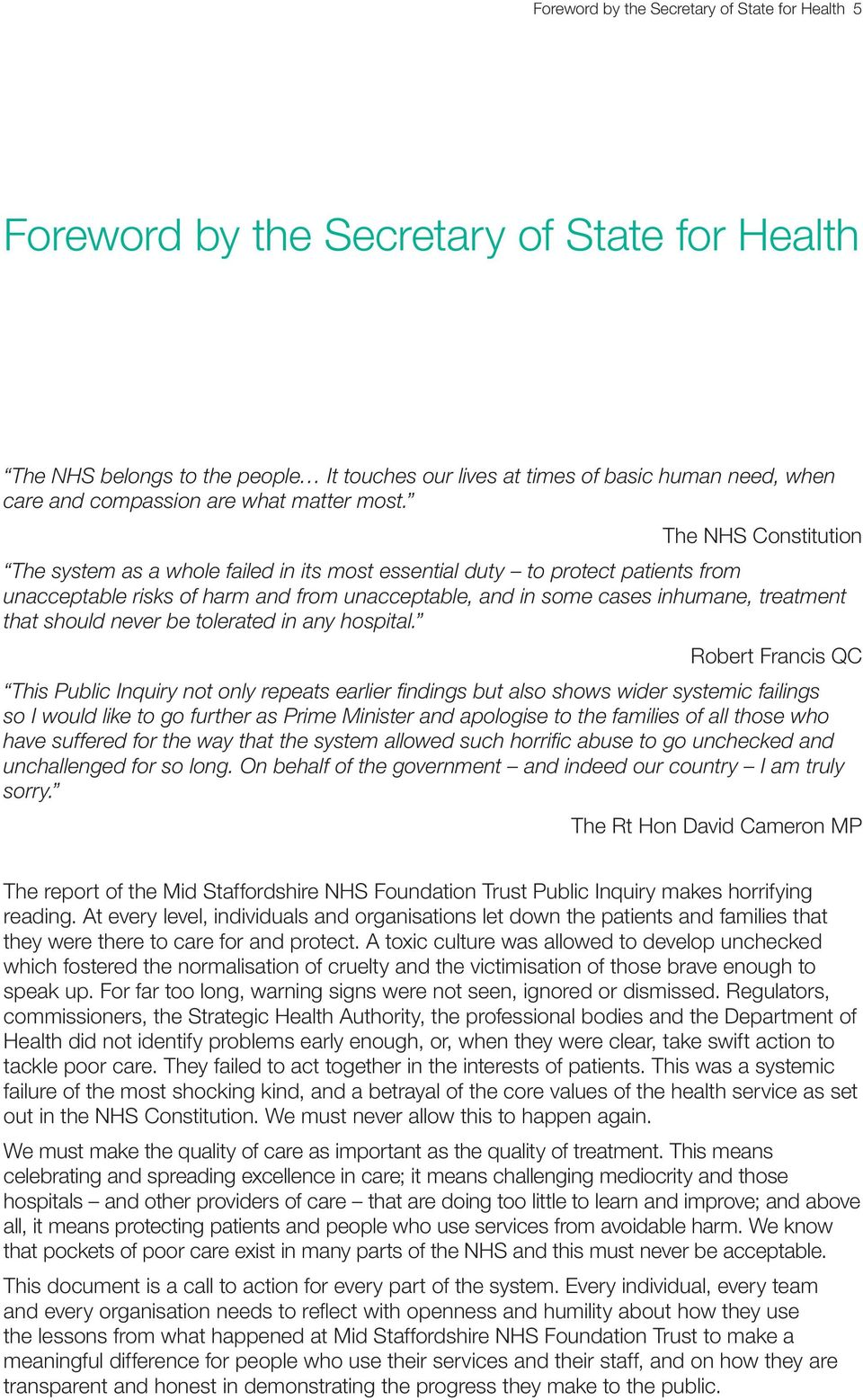 The NHS Constitution The system as a whole failed in its most essential duty to protect patients from unacceptable risks of harm and from unacceptable, and in some cases inhumane, treatment that