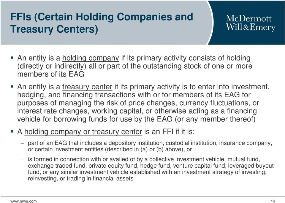 managing the risk of price changes, currency fluctuations, or interest rate changes, working capital, or otherwise acting as a financing vehicle for borrowing funds for use by the EAG (or any member
