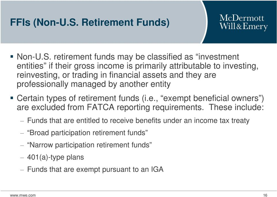 retirement funds may be classified as investment entities if their gross income is primarily attributable to investing, reinvesting, or trading in