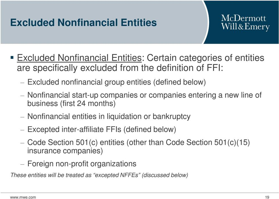 Nonfinancial entities in liquidation or bankruptcy Excepted inter-affiliate FFIs (defined below) Code Section 501(c) entities (other than Code