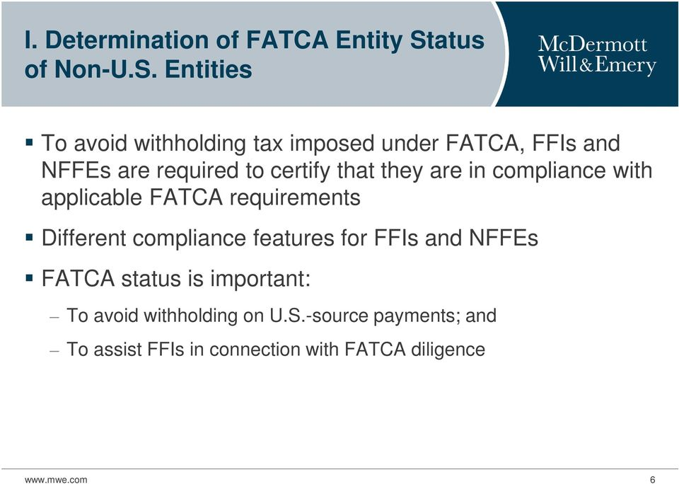 Entities To avoid withholding tax imposed under FATCA, FFIs and NFFEs are required to certify that