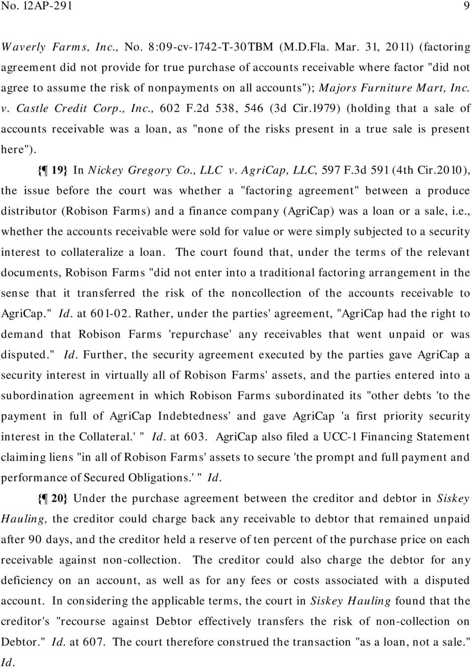 "Castle Credit Corp., Inc., 602 F.2d 538, 546 (3d Cir.1979) (holding that a sale of accounts receivable was a loan, as ""none of the risks present in a true sale is present here"")."
