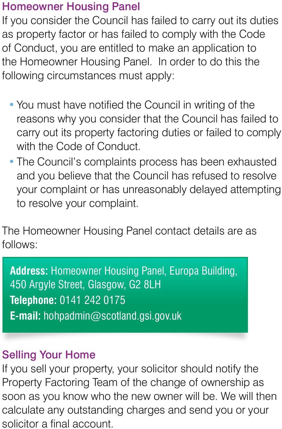 In order to do this the following circumstances must apply: You must have notified the Council in writing of the reasons why you consider that the Council has failed to carry out its property
