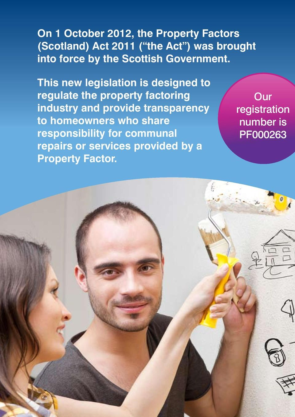 This new legislation is designed to regulate the property factoring industry and provide