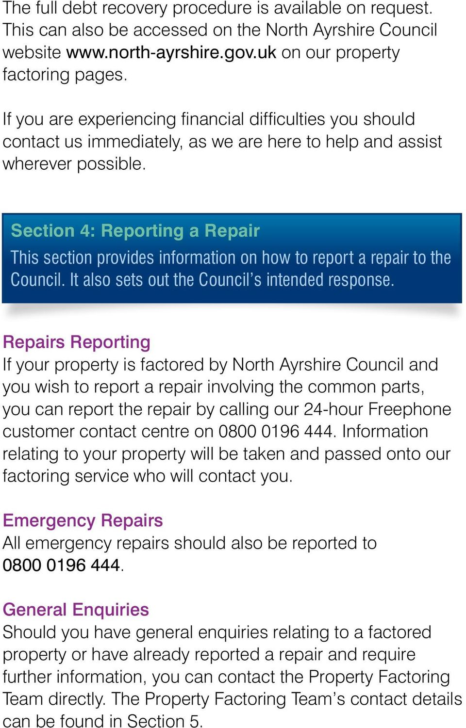 Section 4: Reporting a Repair This section provides information on how to report a repair to the Council. It also sets out the Council s intended response.