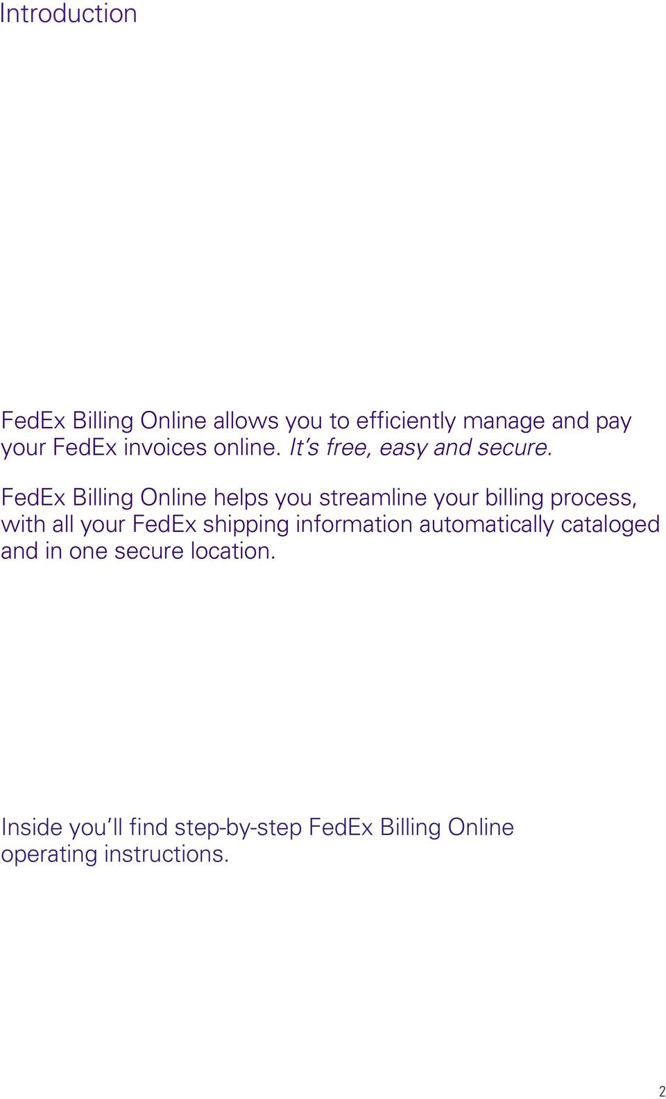 FedEx Billing Online helps you streamline your billing process, with all your FedEx