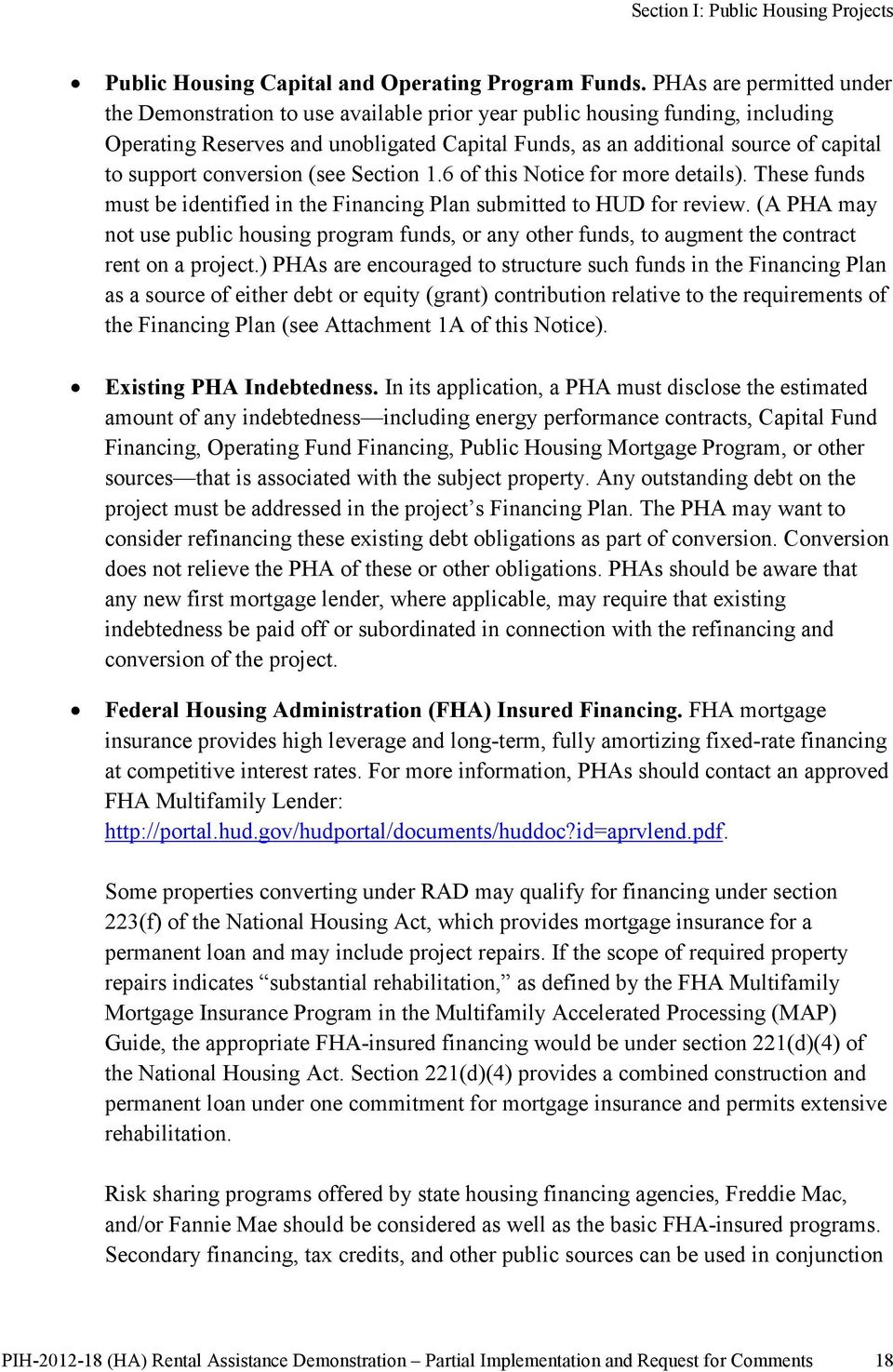 support conversion (see Section 1.6 of this Notice for more details). These funds must be identified in the Financing Plan submitted to HUD for review.