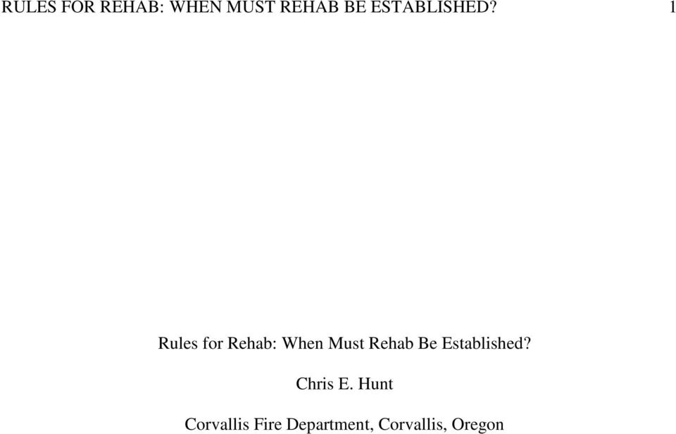 1 Rules for Rehab: When Must Rehab Be