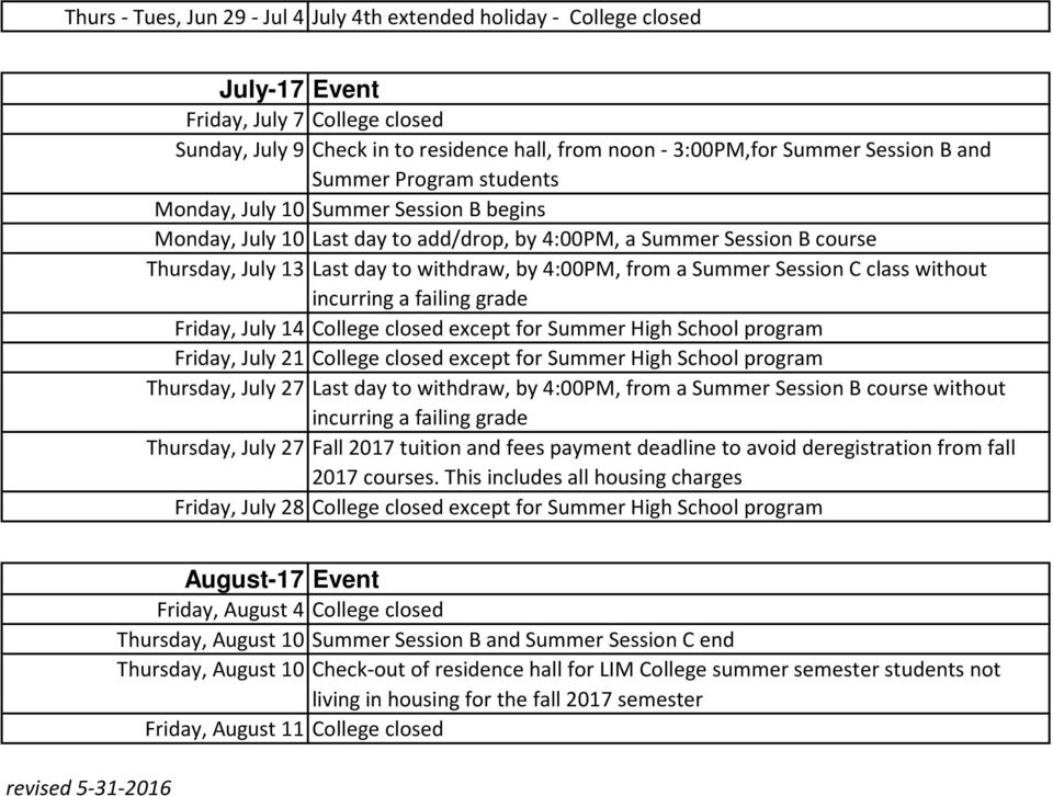 a Summer Session C class without Friday, July 14 College closed except for Summer High School program Friday, July 21 College closed except for Summer High School program Thursday, July 27 Last day
