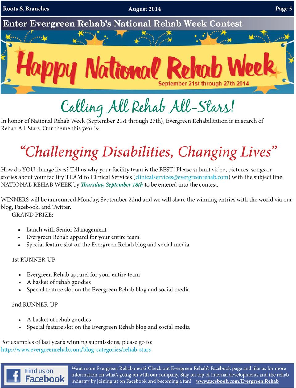 Our theme this year is: Challenging Disabilities, Changing Lives How do YOU change lives? Tell us why your facility team is the BEST!