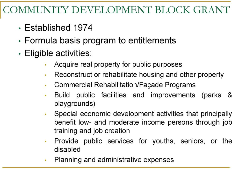 and improvements (parks & playgrounds) Special economic development activities that principally benefit low- and moderate income persons