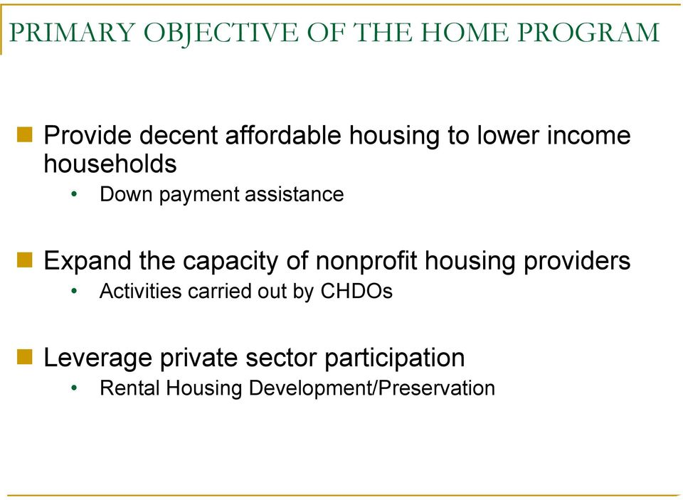 of nonprofit housing providers Activities carried out by CHDOs Leverage