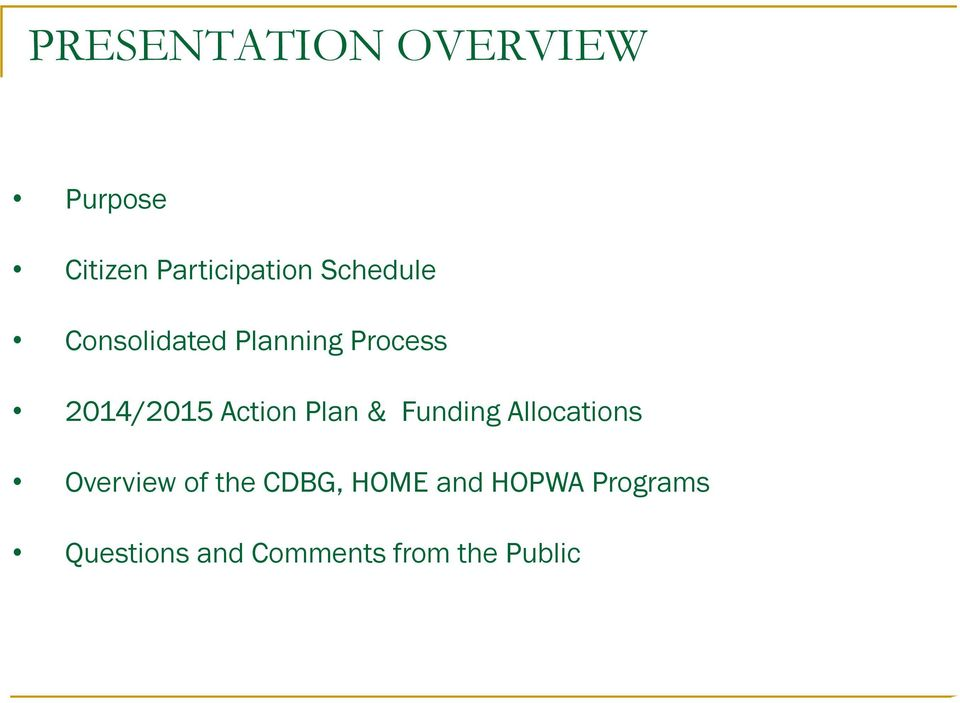 Plan & Funding Allocations Overview of the CDBG, HOME