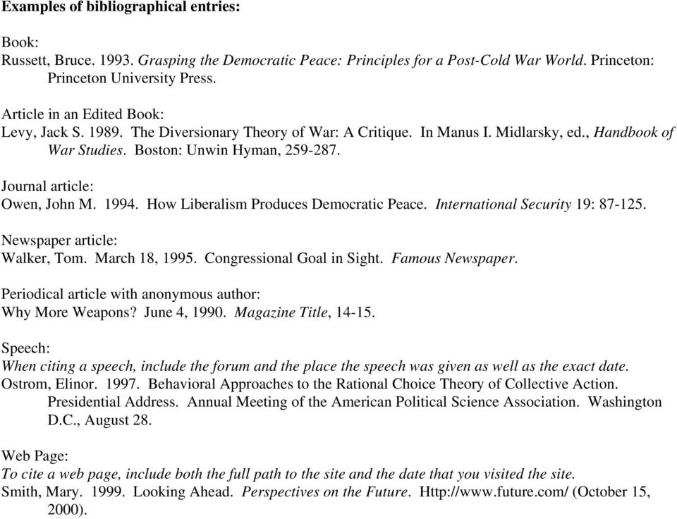 Journal article: Owen, John M. 1994. How Liberalism Produces Democratic Peace. International Security 19: 87-125. Newspaper article: Walker, Tom. March 18, 1995. Congressional Goal in Sight.